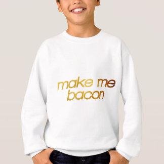 Sweatshirt Faites-moi le lard ! J'ai faim ! Fin gourmet à la