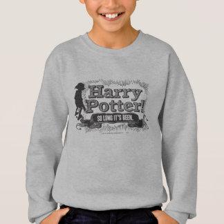 Sweatshirt Harry Potter ! Tellement longtemps il a été