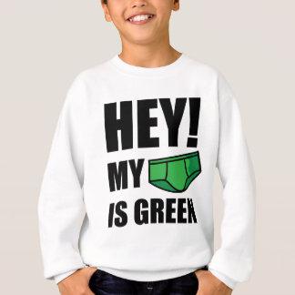 Sweatshirt HÉ ! Mes sous-vêtements sont verts !