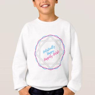 Sweatshirt Holistique heureux. Heureusement holistique.
