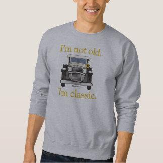Sweatshirt Je ne suis pas vieux. Je suis classique.