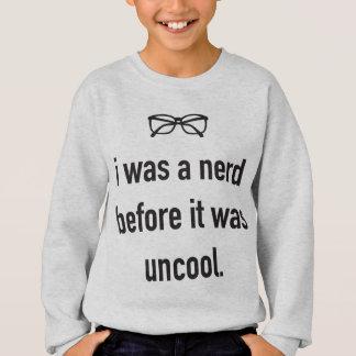 Sweatshirt j'étais un ballot avant qu'il ait été sophistiqué