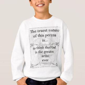Sweatshirt La nature la plus vraie… Dieu, plus grand, artiste