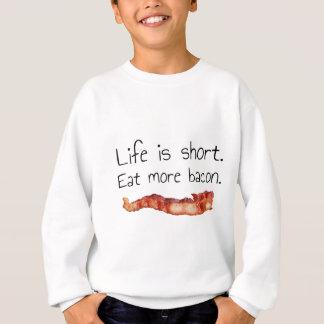 Sweatshirt La vie est courte. Mangez de plus de lard