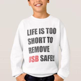 Sweatshirt La vie est trop courte pour enlever l'Usb sans