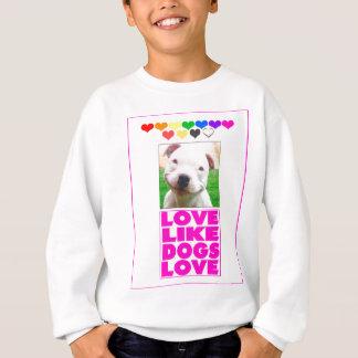 Sweatshirt L'amour aiment l'amour de chiens