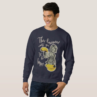 Sweatshirt Moletom bleu banane veut que tu c'est heureux