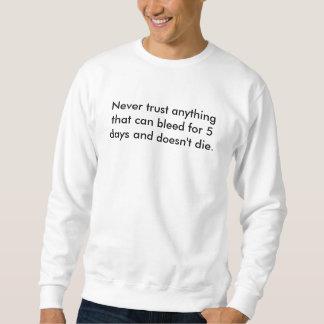 Sweatshirt Ne faites jamais confiance à tout ce qui peut