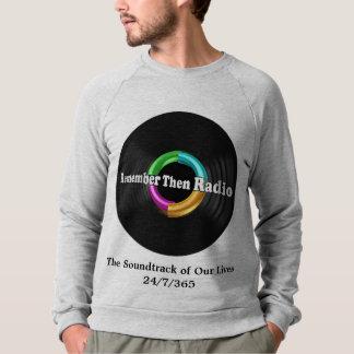 Sweatshirt Rappelez-vous alors le blanc ou le gris par radio
