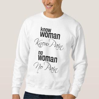 Sweatshirt Sachez que la femme savent la douleur aucune femme