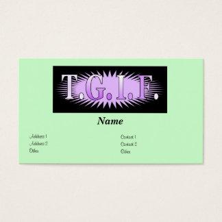 T.G.I.F. Remerciez Dieu que c'est des cartes de