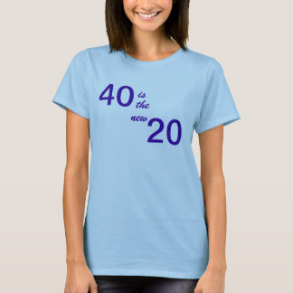 T-shirt 40 est les nouveaux 20