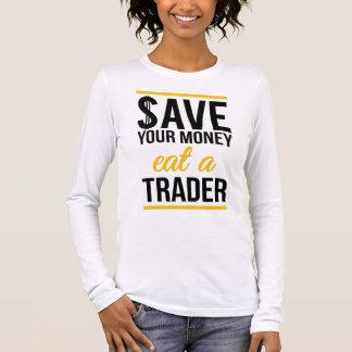T-shirt À Manches Longues Épargnez votre argent mangent un commerçant