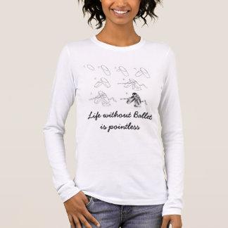 T-shirt À Manches Longues La vie sans ballet est injustifiée