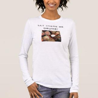 T-shirt À Manches Longues Laissé il y ait des tambours !
