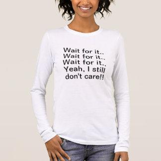 T-shirt À Manches Longues L'attente I ne s'inquiètent pas