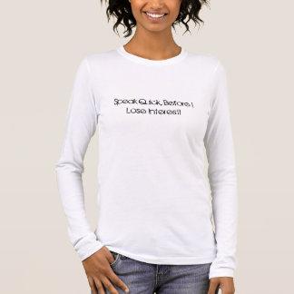 T-shirt À Manches Longues Parlez vite, avant que je perde l'intérêt !