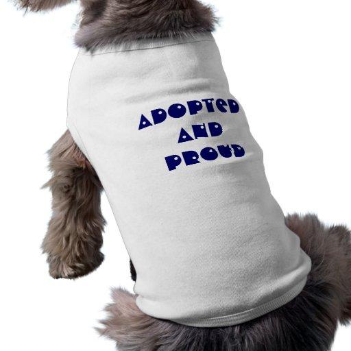 T-shirt adopté et fier de chien t-shirts pour toutous