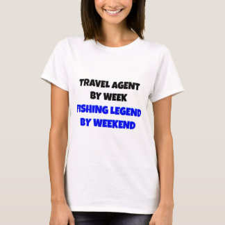 T-shirt Agent de voyage par légende de pêche de semaine