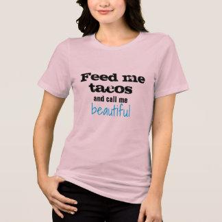 T-shirt alimentez-moi les femmes de tacos les dessus