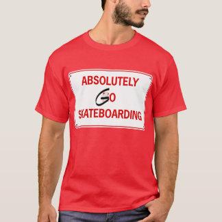 T-shirt allez absolument faire de la planche à roulettes