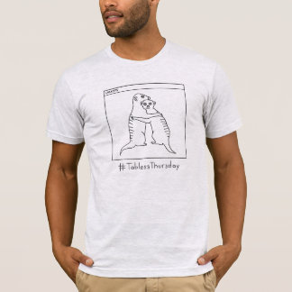 T-shirt AM. Chemise grise #TablessThursday de Meerkat