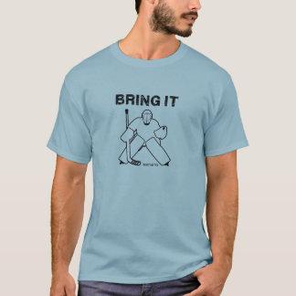 T-shirt Amenez-lui le gardien de but d'hockey