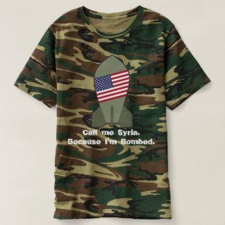 T-shirt Appelez-moi la Syrie, puisque je suis bombardé. -