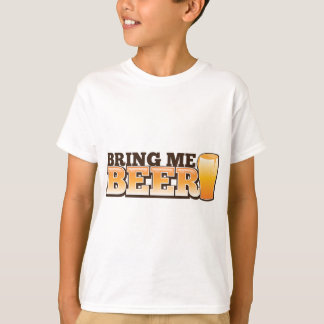 T-shirt APPORTEZ-MOI LA BIÈRE la conception de magasin de