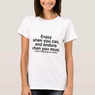 T-shirt Appréciez quand vous pouvez…