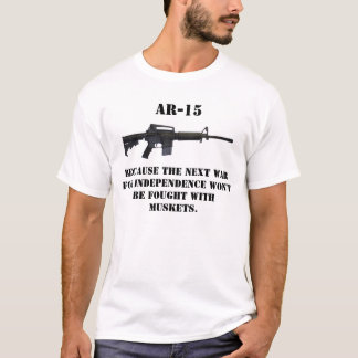 T-shirt ar15, AR-15, puisque la prochaine guerre pour