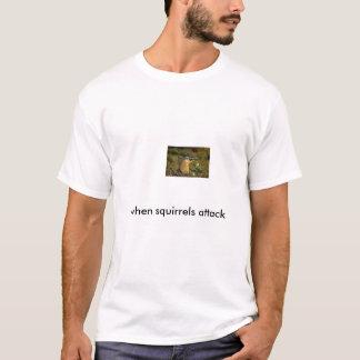 T-shirt armé-écureuil, quand attaque d'écureuils
