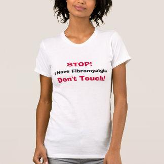 T-shirt ARRÊT ! , J'ai la fibromyalgie, ne touche pas ! -