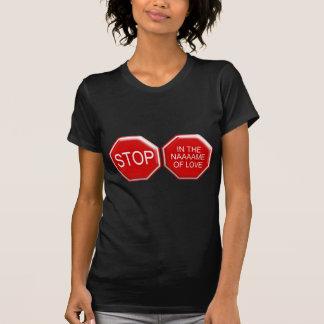 T-shirt Arrêtez au nom de l'amour