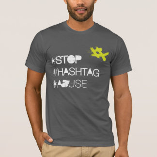 T-shirt Arrêtez l'abus de Hashtag