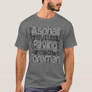 T-shirt Asphalte pavant l'agent de maîtrise Extraordinaire