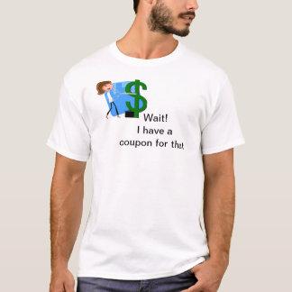 T-shirt Attendez, j'ont un bon pour cela