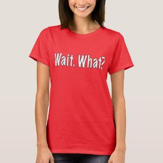 T-shirt Attente. Ce qui ?