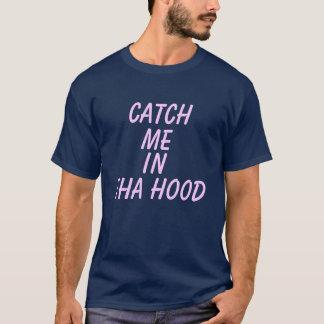 T-shirt Attrapez-moi dans le capot