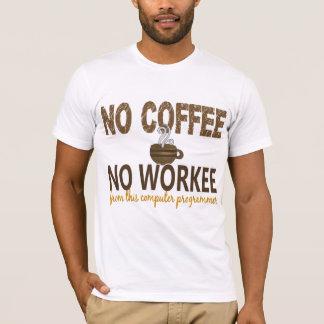 T-shirt Aucun café aucun informaticien de Workee