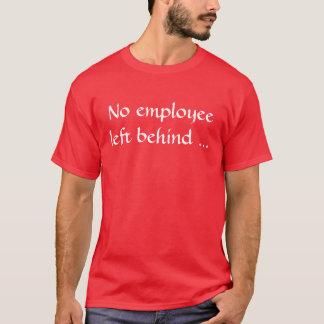 T-shirt Aucun employeeleft derrière…