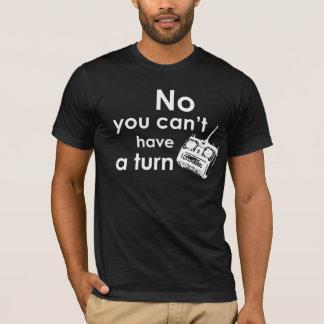 T-shirt Aucun vous ne pouvez pas avoir un tour - RC