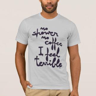 T-shirt aucune douche aucun coffe que je me sens terrible