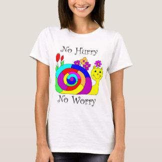 T-shirt Aucune hâte, aucun escargot d'inquiétude