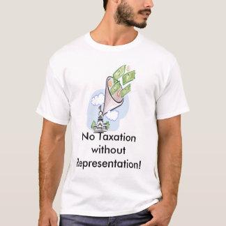 T-shirt Aucune imposition sans représentation !