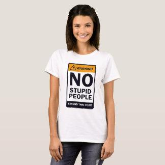 T-shirt Aucunes personnes stupides
