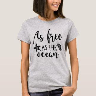 T-shirt Aussi librement que l'océan