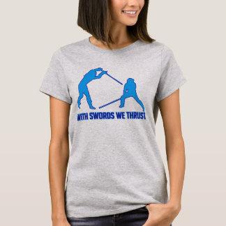 T-shirt Avec des épées nous avons poussé - la chemise de