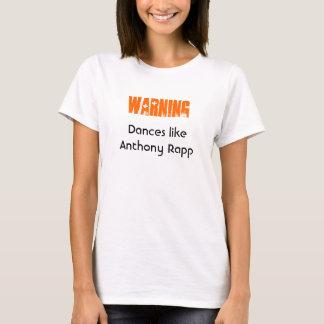 T-shirt Avertissement : Danses comme Anthony Rapp