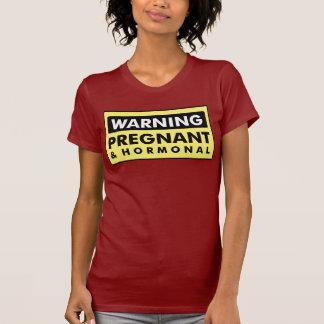 T-shirt Avertissement : Enceinte et hormonal
